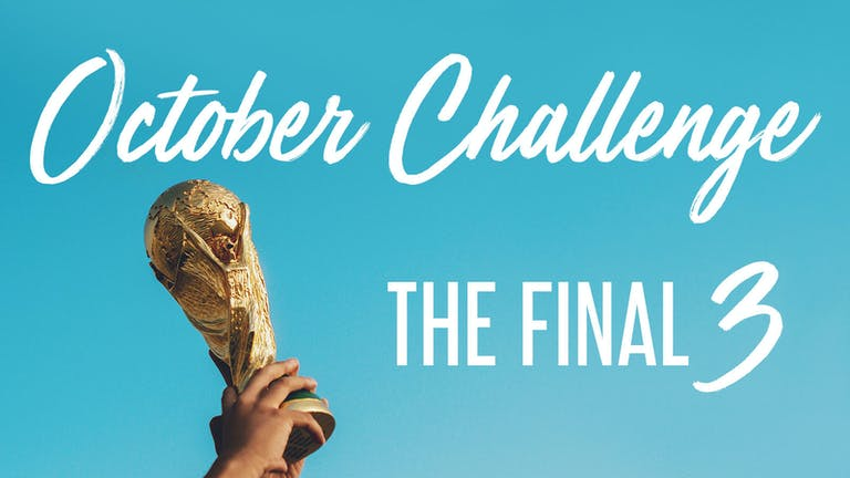 October Challenge.. The Final 3!